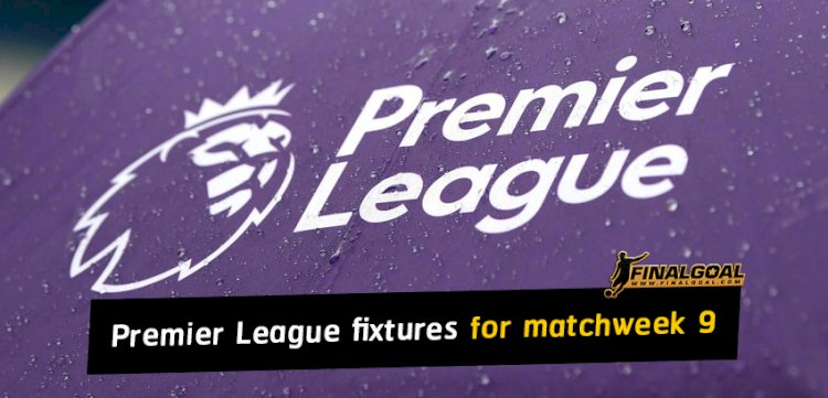The Return of English Premier League MatchWeek 9